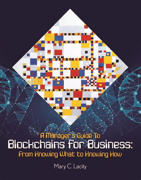 A Managers Guide To Blockchains For Business From Knowing What To Knowing How 2018