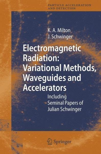 Electromagnetic Radiation Variational Methods Waveguides And Accelerators