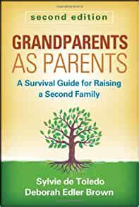 Grandparents As Parents Second Edition A Survival Guide For Raising A Second Family