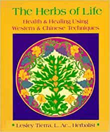 Herbs Of Life Health Healing Using Western Chinese Techniques