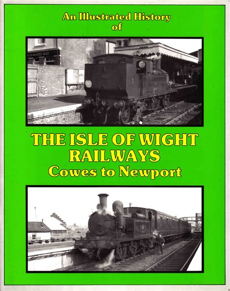 Illustrated History Of Railways Cowes To Newport