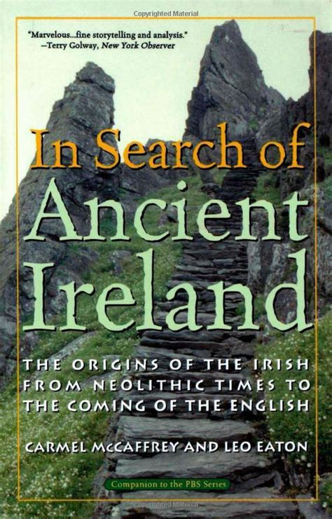 In Search Of Ancient Ireland The Origins Of The Irish From Neolithic Times To The Coming Of The English