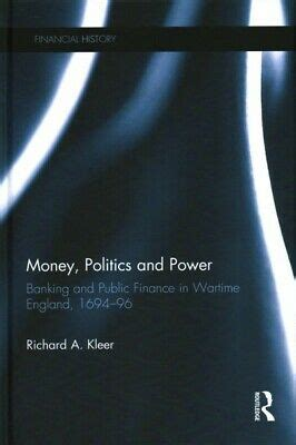 Money Politics And Power Banking And Public Finance In Wartime England 169496