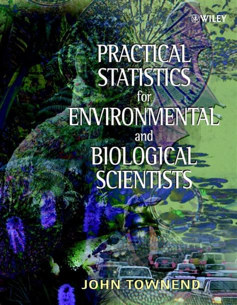 Practical Statistics For Environmental And Biological Scientists Townend John