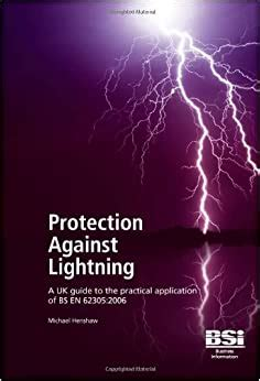 Protection Against Lightning A UK Guide To The Practical Application Of BS EN 62305