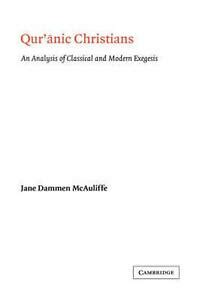 Quranic Christians An Analysis Of Classical And Modern Exegesis
