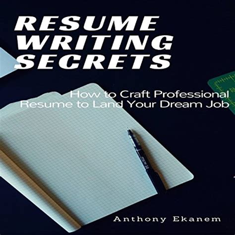 Resume Writing Secrets How To Craft A Professional Resume To Land Your Dream Job