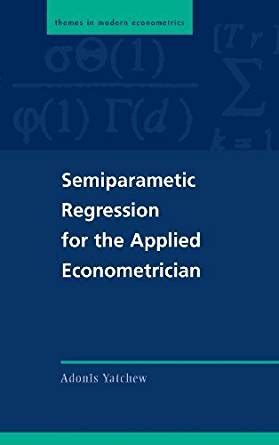 Semiparametric Regression For The Applied Econometrician Yatchew Adonis