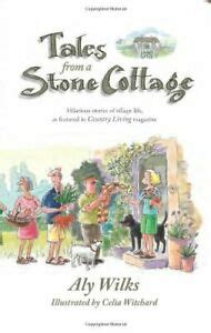 Tales From A Stone Cottage Wilks Aly