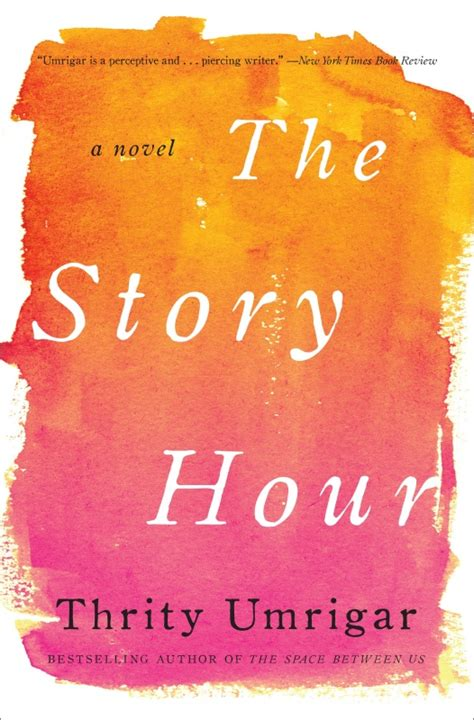 The Story Hour Umrigar Thrity
