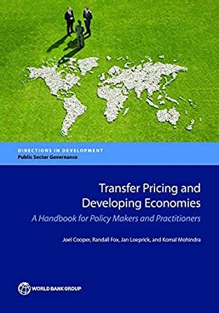 Transfer Pricing And Developing Economies A Handbook For Policy Makers And Practitioners Directions In Development