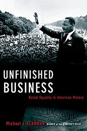 Unfinished Business Racial Equality In American History Inalienable Rights